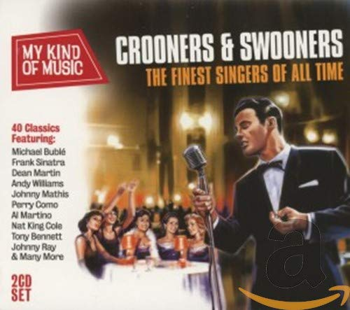 Various Artists - My Kind Of Music: Crooners & Swooners