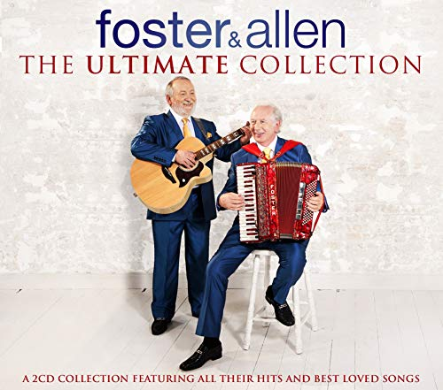 Foster and Allen - The Ultimate Collection By Foster and Allen