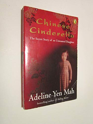 Chinese CinderellaThe Secret Story of an Unwanted Daughter By Adeline Yen Mah