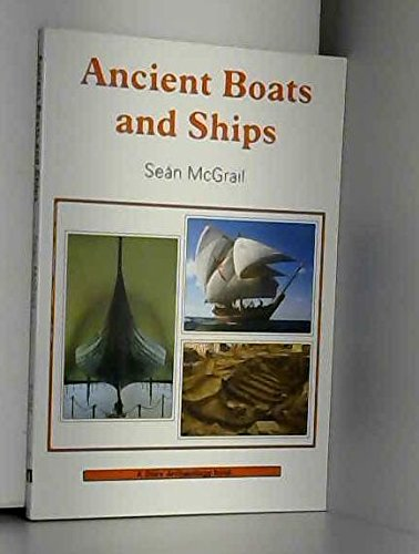Ancient Boats and Ships By Sean McGrail