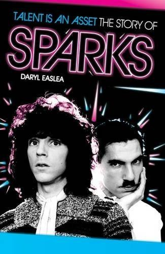 Sparks: Talent is an Asset By Daryl Easlea