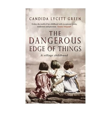 The Dangerous Edge Of Things By Candida Lycett Green