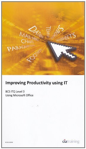 BCS Improving Productivity Using IT Level 3 by CiA Training Ltd ( Author ) ON May-31-2009, Paperback By CiA Training Ltd.