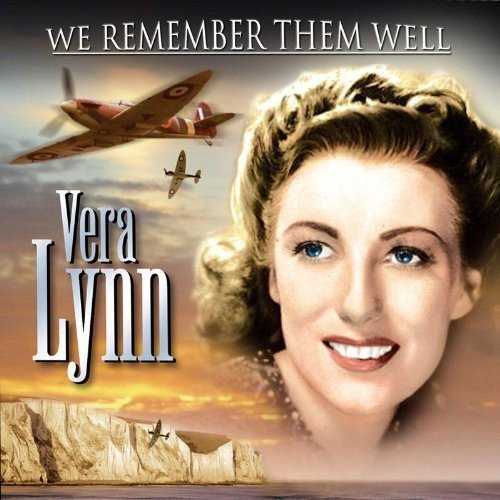 Vera Lynn - We Remember Them Well By Vera Lynn
