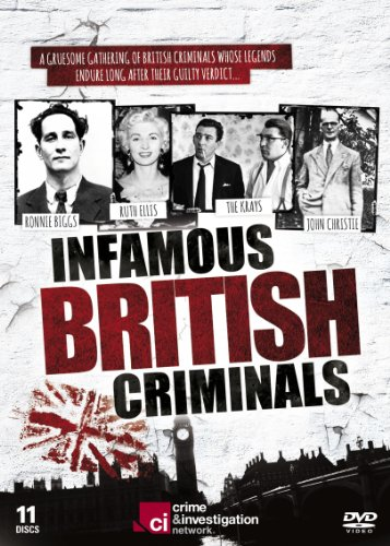 Infamous British Criminals (Contains Fred Dinenage Murder Casebook) 11 Disc