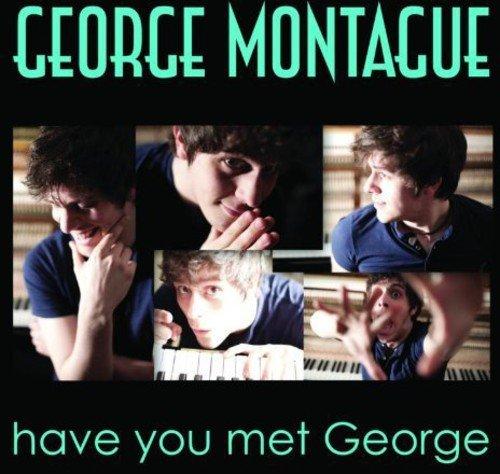 George Montague - Have You Met George By George Montague