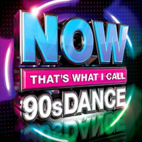 Various Artists - NOW That's What I Call 90s Dance By Various Artists