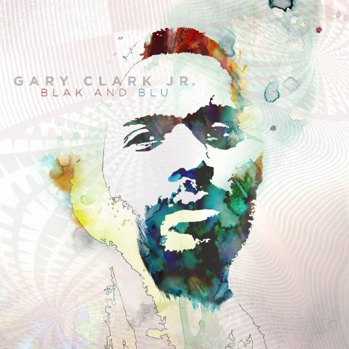 Gary Clark Jr. - Blak And Blu By Gary Clark Jr.
