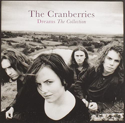 The Cranberries - Dreams: The Collection By The Cranberries