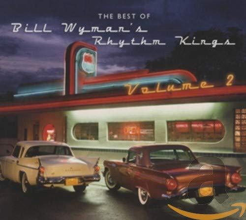 Bill Wyman's Rhythm Kings - Best of Bill Wyman's Rhythm Kings - Volume 2 By Bill Wyman's Rhythm Kings