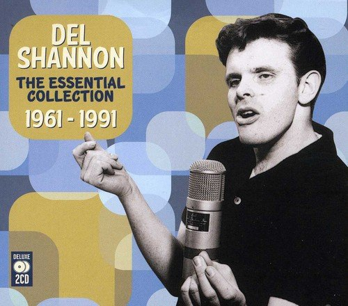 Del Shannon - The Essential Collection 1961 - 1991 By Del Shannon