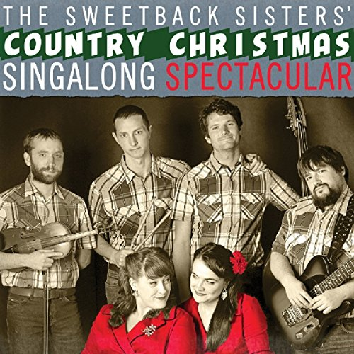 Sweetback Sisters - Country Christmas Singalong Sp ectacular By Sweetback Sisters