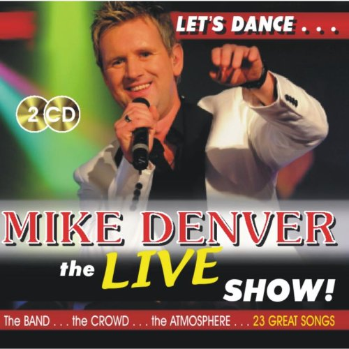 Mike Denver - The Live Show By Mike Denver