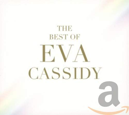 Eva Cassidy - The Best Of Eva Cassidy By Eva Cassidy