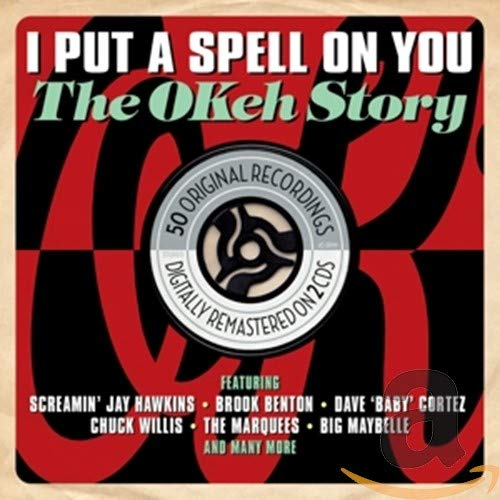 Various Artists - I Put A Spell On You: The Okeh Story By Various Artists