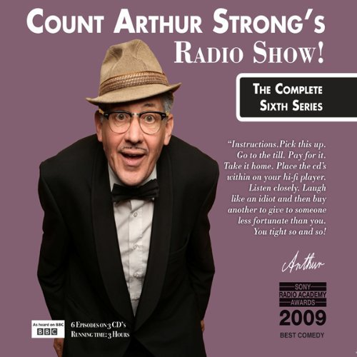 Count Arthur Strong's Radio Show!: The Complete Sixth Series By Count Arthur Strong