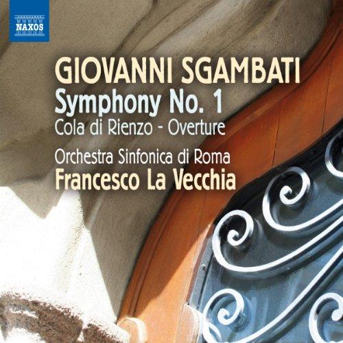 Orchestra Sinfonica di Roma - Sgambati: Symphony No. 1 (Cola Di Rienzo Overture) (Francesco La Vecch By Orchestra Sinfonica di Roma