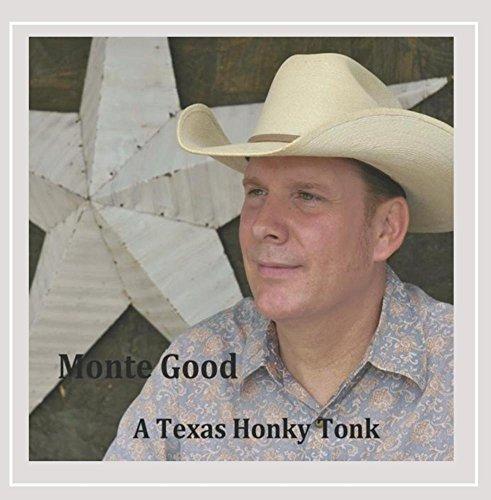 Good, Monte - Texas Honky Tonk By Good, Monte