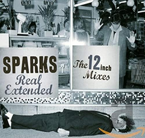 Sparks - Real Extended: The 12 inch Mixes (1979 - 1984)