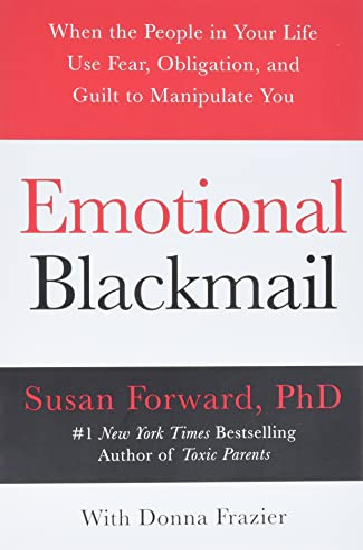 Emotional Blackmail By Susan Forward
