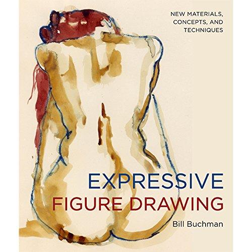 Expressive Figure Drawing : Book by Bill Buchman By Bill Buchman