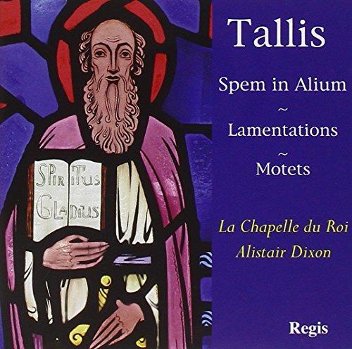 La Chappelle Du Roi - Tallis: Spem In Alium/Lamentations/Motets By La Chappelle Du Roi