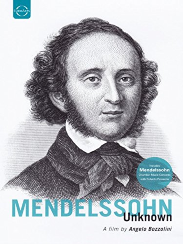 Mendelssohn Unknown (Documentary) (Angelo Bozzolini) (Euroarts: 2058858)