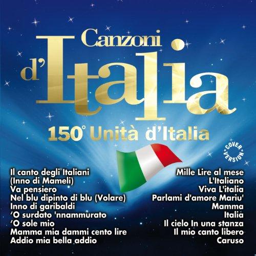 Compilation - Canzoni D'italia 150° Unita D'italia By Compilation