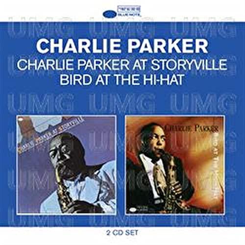 Charlie Parker - Classic Albums: Charlie Parker At Storyville / Bird At The Hi-Hat By Charlie Parker