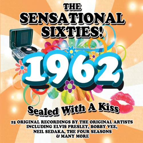 Various Artists - The Sensational Sixties! 1962 Sealed With A Kiss