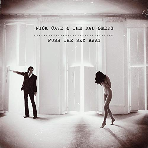 Nick Cave & The Bad Seeds - Push The Sky Away By Nick Cave & The Bad Seeds
