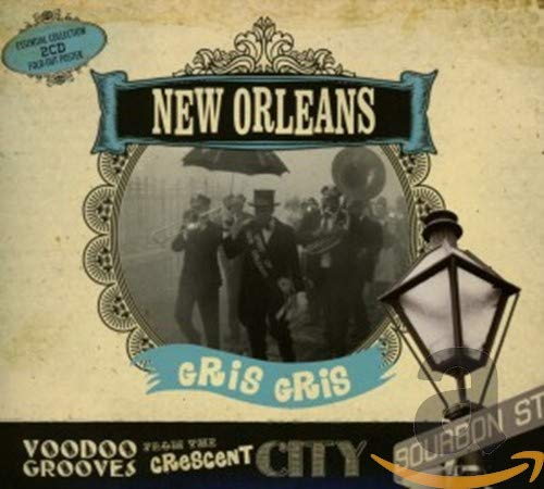 Various Artists - New Orleans Gris Gris: Voodoo Grooves From The Crescent City