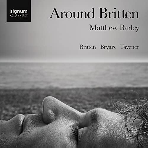 Matthew Barley - Around Britten: Matthew Barley By Matthew Barley