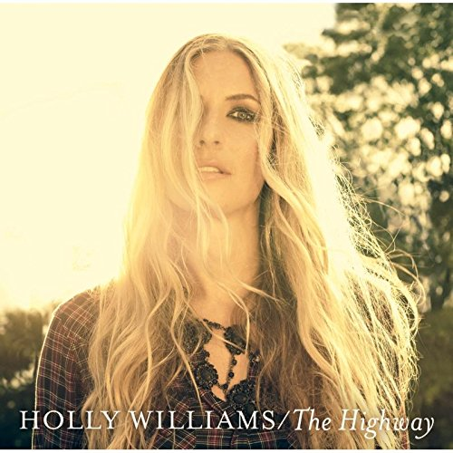 Holly Williams - Highway By Holly Williams