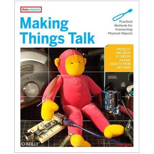 Making Things Talk (1st Edition) By Tom Igoe