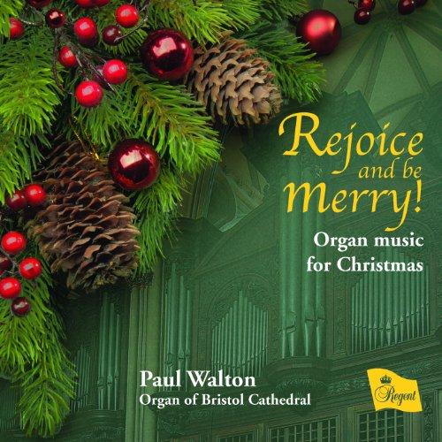Paul Walton-Organ of Bristol - Rejoice and Be Merry By Paul Walton-Organ of Bristol