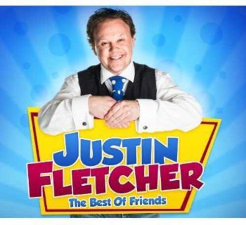The Best of Friends By Justin Fletcher