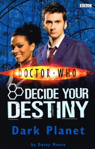 Doctor Who : Decide Your Destiny : Dark Planet : By Davey   Moore