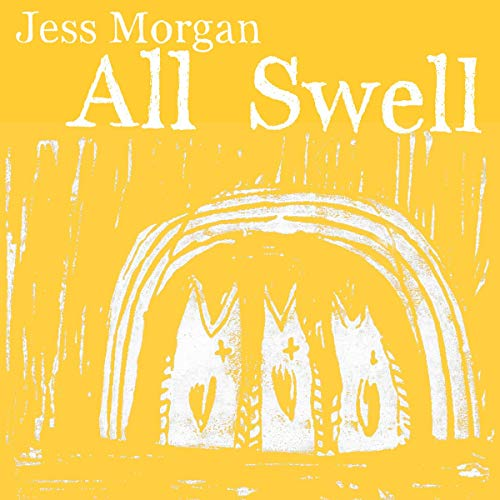 Jess Morgan - All Swell By Jess Morgan
