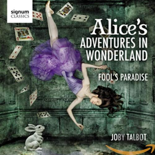 Royal Philharmonic Orchestra - Joby Talbot: Alice's Adventures in Wonderland; Fool's Paradise By Royal Philharmonic Orchestra