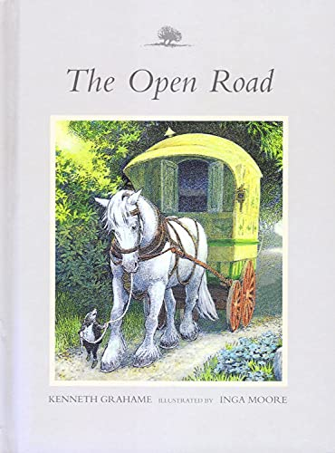 The Open Road : Wind In The Willows : (Abridged) : By Kenneth Grahame