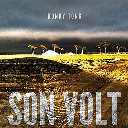 Son Volt - Honky Tonk By Son Volt