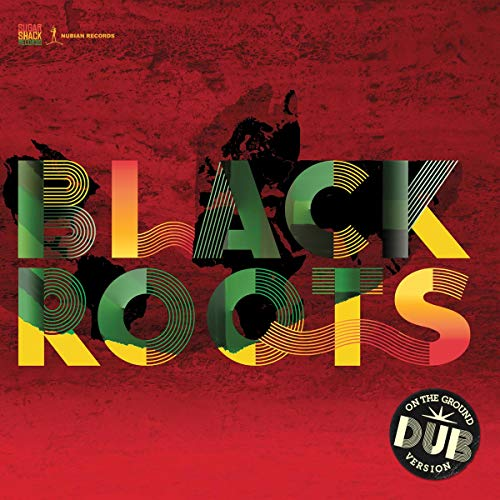 Black Roots - On The Ground In Dub By Black Roots