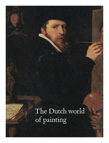 Dutch World of Painting By Gary Schwartz