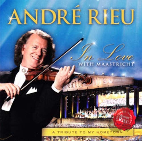 Andr Rieu - In Love With Maastricht - A Tribute To My Hometown By Andr Rieu