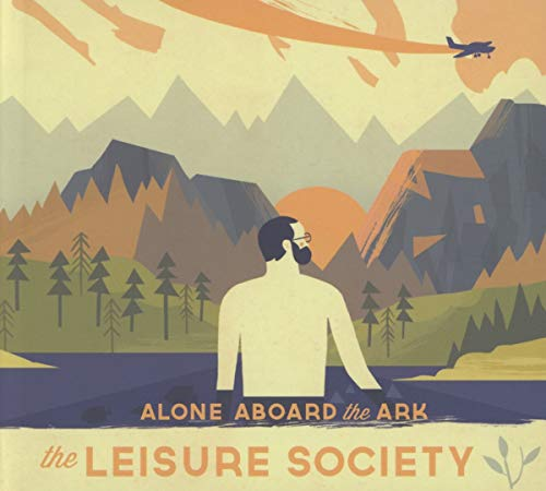 The Leisure Society - Alone Aboard The Ark By The Leisure Society