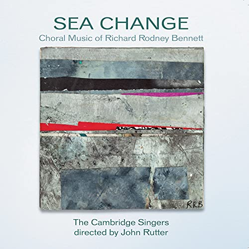 The Cambridge Singers - Richard Rodney Bennett: Sea Change (A Farewell To Arms) (John Rutter, The Ca By The Cambridge Singers