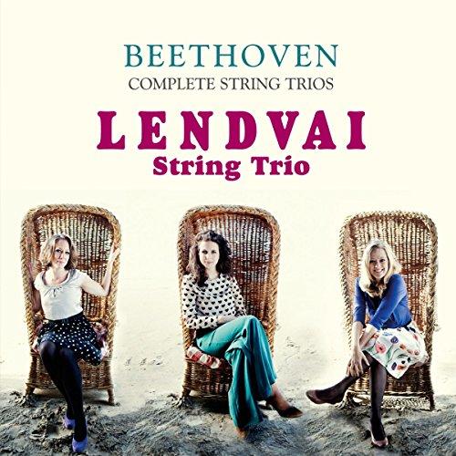 Lendvai String Trio - Beethoven: Complete String Trios By Lendvai String Trio