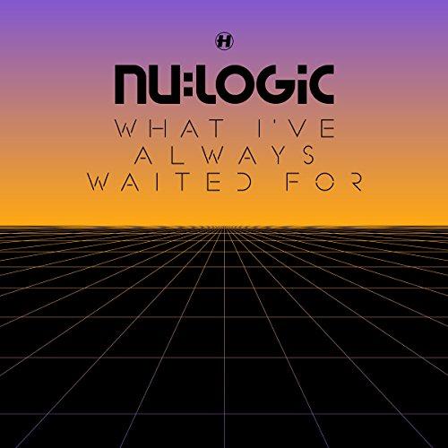 Nu Logic - What I've Always Waited For By Nu Logic