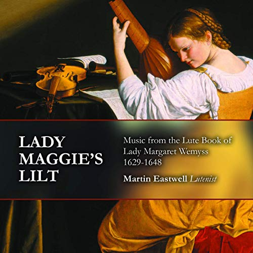 Lady Maggie's Lilt - Lute Book of Lady Margaret Weymyss